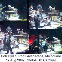 Bob Dylan at Rod Laver Arena, Melbourne, 17 Aug 2007 (photos DC Cardwell)